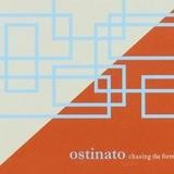 Ostinato (USA) - Chasing The Form