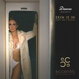 Various Artists - Dessous Presents Eccentris: Skin Is In
