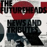 The Futureheads - News And Tributes