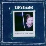 Teitur - Stay Under The Stars