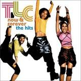TLC - Now and Forever - The Hits