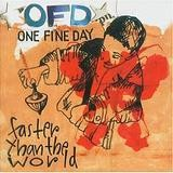 One Fine Day - Faster Than The World