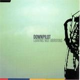 Downpilot - Leaving Not Arriving