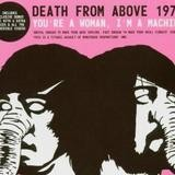 Death From Above 1979 - You're A Woman, I'm A Machine