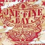 One Fine Day - Damn Right