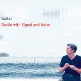 Guitar - Dealing With Signal And Noise