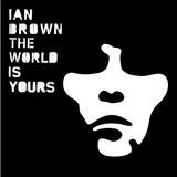 Ian Brown - The World Is Yours
