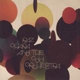Raz Ohara And The Odd Orchestra - Raz Ohara And The Odd Orchestra