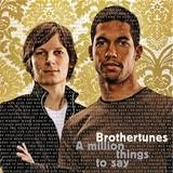 Brothertunes - A Million Things To Say