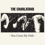 The Charlatans - You Cross My Path