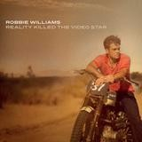 Robbie Williams - Reality Killed The Video Star