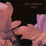 Various Artists - Pop Ambient 2010
