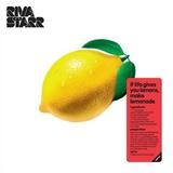Riva Starr - If Live Gives You Lemons Make Lemonade