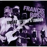 Francis Rossi - Live at St. Luke's, London