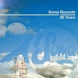 Various Artists - Soma Records 20 Years