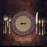 To Kill A King - Cannibals With Cutlery
