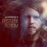Kristofer Aström - An Introduction To