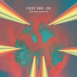 Every Time I Die - From Parts Unkown