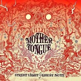 Mother Tongue - Streetlight / Ghost Note (Fanedition)