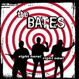 The Bates - Right Here, Right Now!