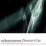 Rechenzentrum - Director's Cut