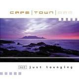 Various Artists - Cape Town 2 AM - Not Just Lounging