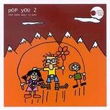 Various Artists - Pop You 2 (For Those About To Pop) - Pitti Platsch 3000 Compilation