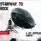 Various Artists - Stairway To Rock - (Not Just) A Led Zeppelin Tribute