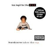 Various Artists - Too Legit For The Pit