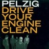 Pelzig - Drive Your Engine Clean: Album-Cover