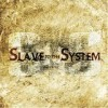 Slave To The System - Slave To The System: Album-Cover