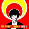 My Robot Friend - Dial 0: Album-Cover