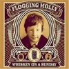 Flogging Molly - Whiskey On A Sunday: Album-Cover