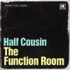 Half Cousin - The Function Room: Album-Cover