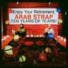 Arab Strap - Ten Years Of Tears: Album-Cover