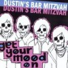 Dustin's Bar Mitzvah - Get Your Mood On: Album-Cover