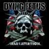 Dying Fetus - War Of Attrition: Album-Cover
