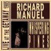 Richard Manuel - Whispering Pines - Live At The Getaway 1985: Album-Cover