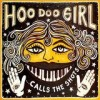 Hoo Doo Girl - ... Calls The Shots: Album-Cover