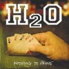 H2O - Nothing To Prove: Album-Cover