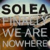 Solea - Finally We Are Nowhere: Album-Cover