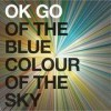 OK Go - Of The Blue Colour Of The Sky: Album-Cover