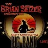 The Brian Setzer Orchestra - Don't Mess With A Big Band - Live!: Album-Cover