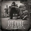 Ice Cube - I Am The West: Album-Cover