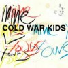 Cold War Kids - Mine Is Yours: Album-Cover
