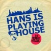 Hans Nieswandt - Hans Is Playing House: Album-Cover