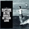 The Rapture - In The Grace Of Your Love: Album-Cover