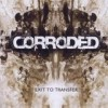 Corroded - Exit To Transfer: Album-Cover