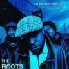 The Roots - Do You Want More?!!!??!: Album-Cover
