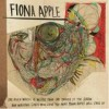 Fiona Apple - The Idler Wheel Is Wiser Than The Driver Of The Screw: Album-Cover